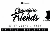 Chapeleiro e Friends