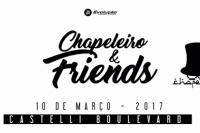 Chapeleiro e Friends!