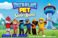 (28/03) Patrulha Pet Salvando a Natureza!!