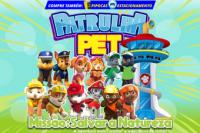 (31/10) Patrulha Pet Missão: Salvar a Natureza