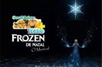 (13/10) COMIDINHAS  + TEATRO FROZEN DE  NATAL , O MUSICAL
