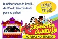 (ESP FERIADO) Marionetes Guarujá no Teatro
