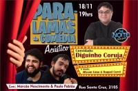 (18/11) Paralamas da Comédia Acústico + Diguinho Coruja