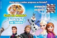 Café da Manhã + Frozen2 no Teatro!