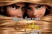 (31/08) Rapunzel, Flynn e todos Enrolados