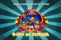 (ESP FERIADO 25/01) O Circo da Patrulha