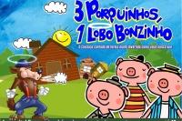 (ESP FERIADO 15/11) Três Porquinhos, Um Lobo Bonzinho