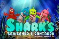 (ESP FERIADO 20/11) Shark's, Brincando e Cantando