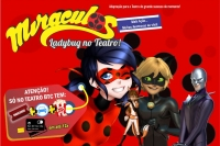 (SPPC 04/02) Miraculos, Ladybug no Teatro!