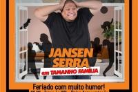 (ESP FERIADO 20/11) JANSEN SERRA em TAMANHO FAMÍLIA