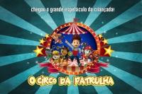 (18/11) O Circo da Patrulha