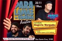 (25/11) Paralamas da Comédia Acústico + Rogério Morgado