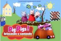 (SPPC 20/11) Especial Feriado 15h - Pig Pig's Brincando e Cantando!