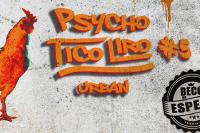 Psycho Tico Liro #5