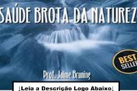 Livro A Saude Brota da Natureza PDF GRATIS DOWNLOAD (JAIME BRUNING)