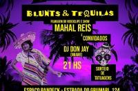 Blunts & Tequilas