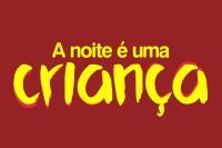 A noite é uma criança - (Florianópolis - sc)