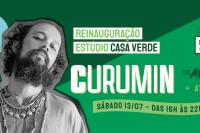 CURUMIN @ Reinauguração Casa Verde Estúdio