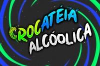 CROCATÉIA ALCOÓLICA