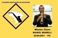 MASTER CLASS DE SAXOFONE com MAIKEL MORELLI - 25/09/2021 - 10h