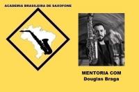 MENTORIA DE SAXOFONE COM DOUGLAS BRAGA