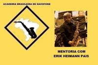 MENTORIA DE SAXOFONE COM ERIK HEIMANN PAIS
