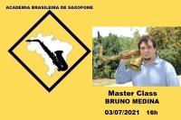 MASTER CLASS DE SAXOFONE - BRUNO MEDINA - 03/07/2021