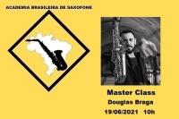 MASTER CLASS DE SAXOFONE - DOUGLAS BRAGA - 19/06/2021 - 10h