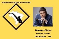 MASTER CLASS DE SAXOFONE - ADEMIR JUNIOR - 05/06/2021 - 16h