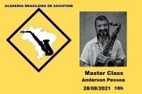 MASTER CLASS DE SAXOFONE com ANDERSON PESSOA - 28/08/2021 - 16h
