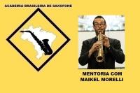 MENTORIA DE SAXOFONE COM MAIKEL MORELLI
