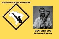 MENTORIA DE SAXOFONE COM ANDERSON PESSOA