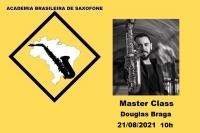 MASTER CLASS DE SAXOFONE com DOUGLAS BRAGA - 21/08/2021 - 10h