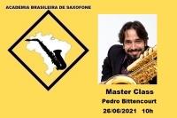 MASTER CLASS DE SAXOFONE - PEDRO BITTENCOURT - 26/06/2021 - 10h