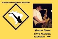 MASTER CLASS DE SAXOFONE - LÍVIO ALMEIDA - 12/06/2021