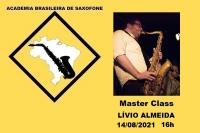 MASTER CLASS DE SAXOFONE - LÍVIO ALMEIDA - 14/08/2021 - 16h
