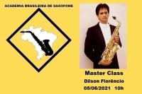 MASTER CLASS DE SAXOFONE - DILSON FLORÊNCIO - 05/06/2021 - 10h