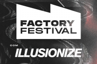 FACTORY FESTIVAL com ILLUSIONIZE
