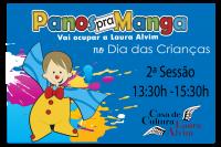 Dia das Crianças Panos pra Manga - 13:30h