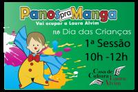 Dia das Crianças Panos Pra Manga 10h