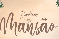 Revellion da Mansão